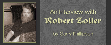 An interview with Robert Zoller by Garry Phillipson