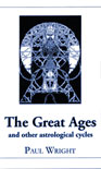 The Great Ages and Other Astrological Cycles, by Paul Wright