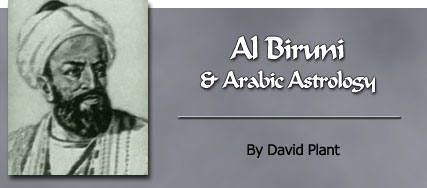 Al Biruni and Arabic Astrology by David Plant