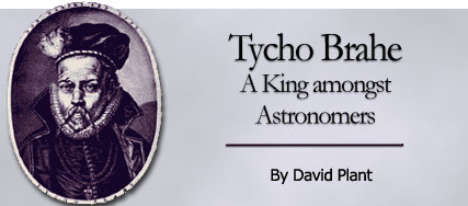 Tycho Brahe, A King amongst Astrologers, by David Plant