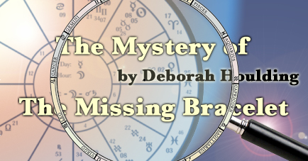 The Mystery of the Missing Bracelet, by Deborah Houlding