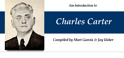 An Introduction to Charles Carter - compiled by Mari Garcia and Joy Usher
