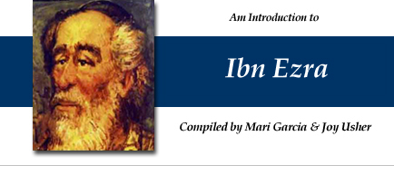 An Introduction to Ibn Ezra - compiled by Mari Garcia and Joy Usher