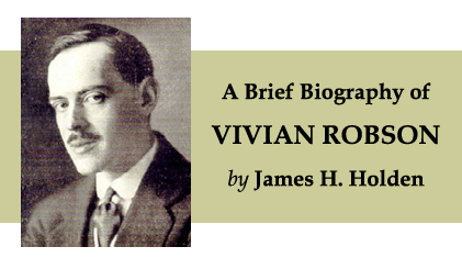 A brief biography of Vivian Robson by James H. Holden