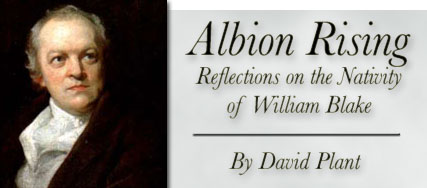 Albion Rising: Reflections on the Nativity of William Blake, by David Plant