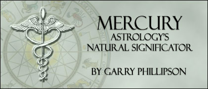 Mercury- Astrology's Natural Significator, by Garry Phillipson