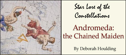 Star Lore of the Constellations:  Andromeda, The Princess - by Deborah Houlding