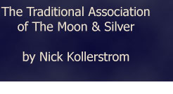 The Traditional Association of the Moon and Silver by Nick Kollerstrom